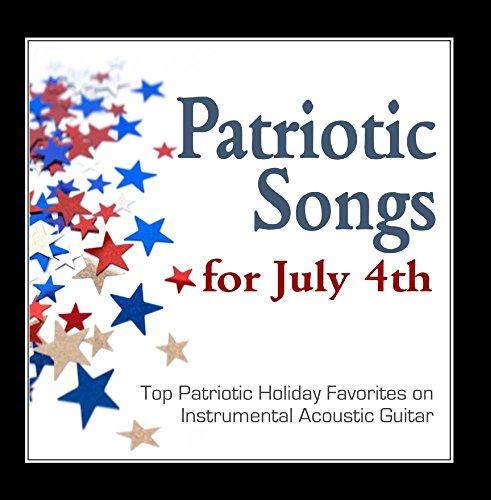 Patriotic Songs Guitar - Patriotic Songs for July 4th