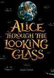 Image of Alice Through The Looking Glass (Illustrated)