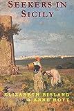 SEEKERS IN SICILY, by ELIZABETH BISLAND & ANNE HOYT: New Edition