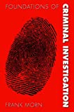 Foundations of Criminal Investigations, Morn, Frank, 089089874X