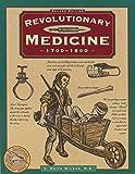 Revolutionary Medicine (Illustrated Living History Series)