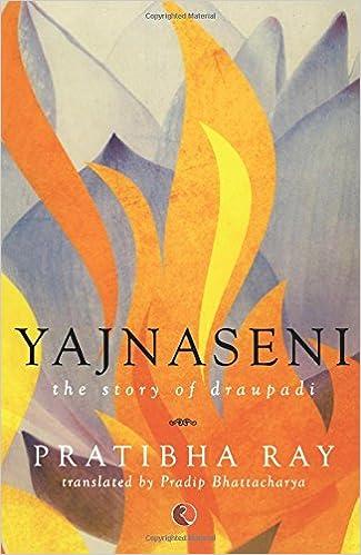 Yajnaseni The Story of Draupadi