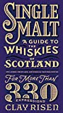 Single Malt: A Guide to the Whiskies of Scotland: Includes Profiles, Ratings, and Tasting Notes for More Than 330…