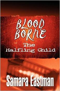 Book Blood Borne: The Halfling Child by Samara Eastman (2010-02-24)