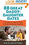 88 Great Daddy-Daughter Dates: Fun, E...