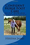 Confident Horse Foot Care: with Reward Reinforcement (Life Skills for Horses) (Volume 6)
