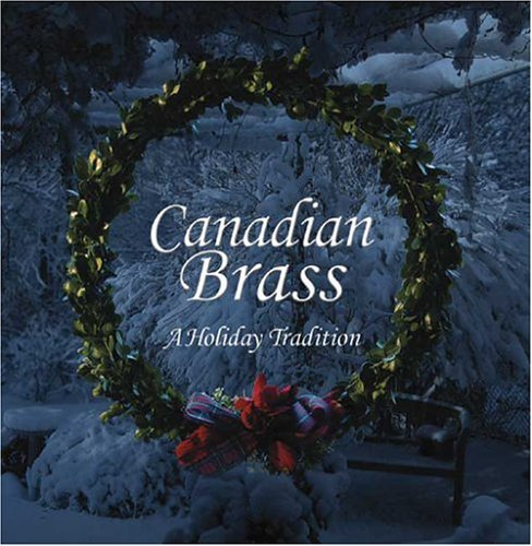 Christmas Tradition - Music for Brass and Organ by Canadian Brass