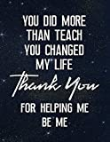 You Did More Than Teach You Changed My Life Thank