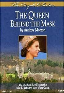 The Queen: Behind the Mask by Andrew Morton / Queen Elizabeth II
