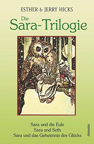Die Sara Trilogie. 3 Bücher In Einem Band  Sara Und Die Eule   Sara Und Seth   Sara Und Das Geheimnis Des Glücks