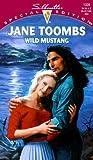 Wild Mustang, Jane Toombs, 037324326X
