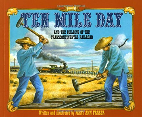 Ten Mile Day: And the Building of the Transcontinental - Building Union Pacific Railroad