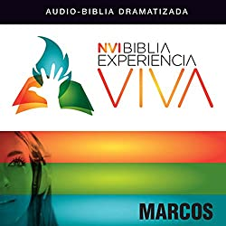 Experiencia Viva: Marcos [Mark: The Bible Experience]