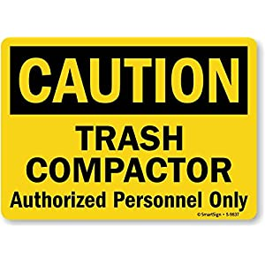 "SmartSign Caution: Trash Compactor Authorized Person Only, Aluminum Sign, 10"" x 14"""
