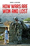 How Wars Are Won and Lost, John A. Gentry, 0313395829