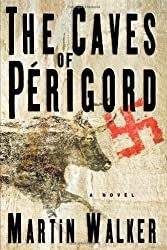 The Caves of Perigord: A Novel by Walker, Martin (2009) Paperback