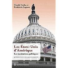 Les États-Unis d'Amérique. Les institutions politiques [4e éd.]: Quatrième édition mise à jour et augmentée