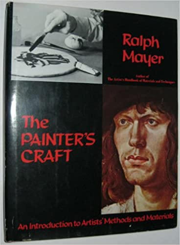 the painters craft an introduction to artists methods and materials a studio book