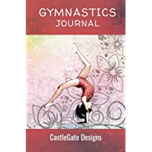 """Gymnastics Journal: Training Notebook - Girls Edition Organize and Improve Your Gymnastics Workouts. 5.5"""" by 8"""" Guided Journal"""