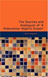 The Sources and Analogues of 'A Midsummer-Night's Dream', Frank Sidgwick, 1437520979