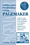 Publication Production Using PageMaker, Gordon Woolf, 1875750177