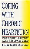 Coping with Chronic Heartburn, Elaine Fantle Shimberg, 0312982062