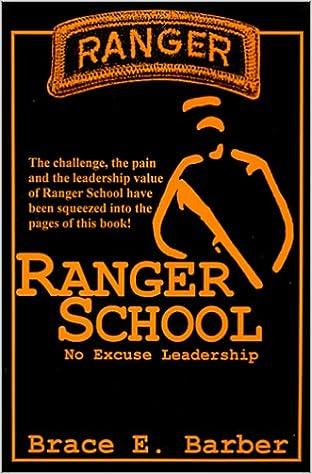 Ranger school no excuse leadership brace e barber ranger school no excuse leadership 1st edition fandeluxe Image collections
