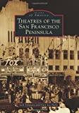 Theatres of the San Francisco Peninsula, Gary Lee Parks and Jack Tillmany, 073857578X