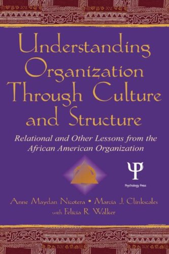 Understanding Organization Through Culture and Structure: Relational and Other Lessons From the African American Organization (Routledge Communication Series) by Brand: Routledge