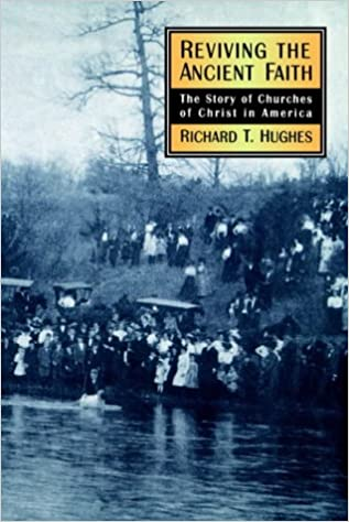 Reviving the Ancient Faith: Story of Churches of Christ in America