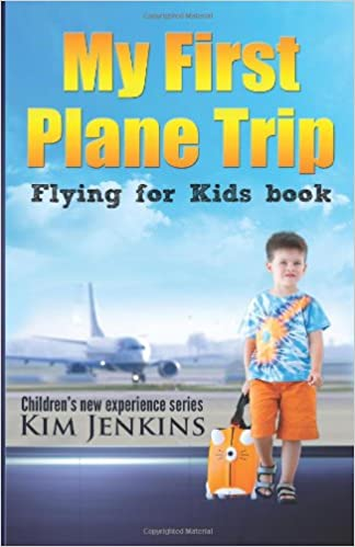 my first plane trip flying for kids book children s new experience