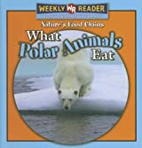 What Polar Animals Eat (Nature's Food Chains)