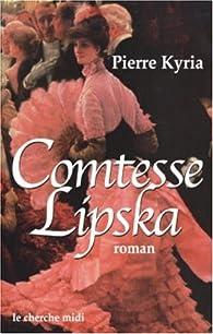Comtesse Lipska par Pierre Kyria
