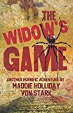 The Widow's Game, Another Horrific Adventure of Maddie Holliday Von Stark