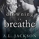 Drowning to Breathe: Bleeding Stars Series #2 | A . L. Jackson