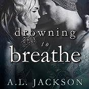 Drowning to Breathe: Bleeding Stars Series #2   A . L. Jackson