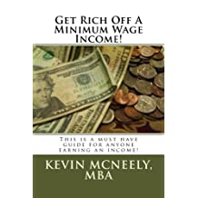 GET RICH OFF A MINIMUM WAGE INCOME!