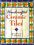 Handcrafted Ceramic Tiles, Janis Fanning and Mike Jones, 0806996781