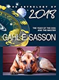 masters of eden - The Astrology of 2018 - The Year of the Dog and its Master: Your Cosmic GPS for Navigating the Astrological Trends of the Year Ahead.