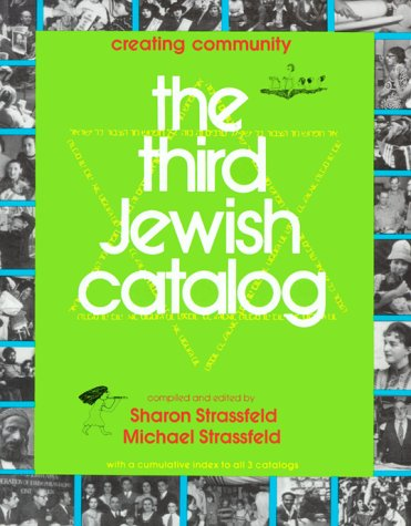 The Third Jewish Catalog: Creating Community : With a Cumulative Index to All 3 Catalogs