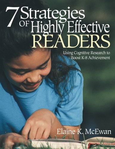 Seven Strategies of Highly Effective Readers: Using Cognitive Research to Boost K-8 Achievement