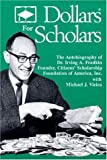 Dollars for Scholars, Irving A. Fradkin and Michael J. Vieira, 082831974X