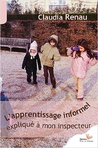 Téléchargement L'apprentissage informel expliqué à mon inspecteur pdf epub