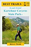 Best Trails in and Around Kartchner Caverns State Park, Kelly Tighe, 0971143749