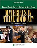 Materials in Trial Advocacy : Problems and Cases 8e, Mauet, Thomas A. and Easton, Steve, 1454852038