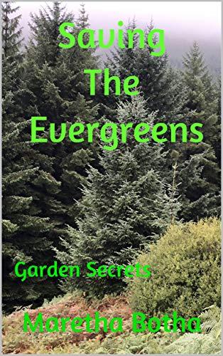 - Saving The Evergreens: Garden Secrets