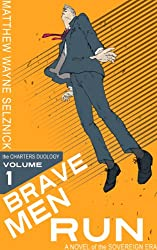Brave Men Run: A Novel of the Sovereign Era