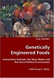 Genetically Engineered Foods, Lisa Sander, 3836422913