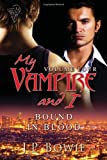 My Vampire and I, J. P. Bowie, 0857150618