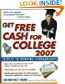 Get Free Cash for College 2007: Secrets to Winning Scholarships
